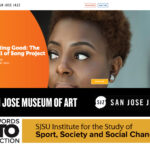 San José Museum of Art + San Jose Jazz present: Celebrating National Girls & Women in Sports Day through a Wall of Song in partnership with the Institute for the Study of Sport, Society & Social Change